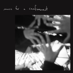 Music for a confinement / NARA IS NEUS